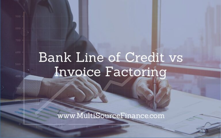 Bank Line of Credit vs Invoice Factoring